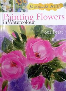 Buy Painting Flowers in Watercolour by Fiona Peart Online