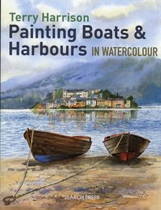 Buy PAINTING BOATS & HARBOURS IN WATERCOLOUR Online